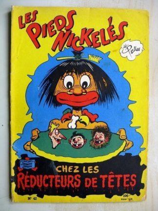LES PIEDS NICKELES CHEZ LES REDUCTEURS DE TETES - ALBUM N°42 (SPE 1959) EDITION ORIGINALE