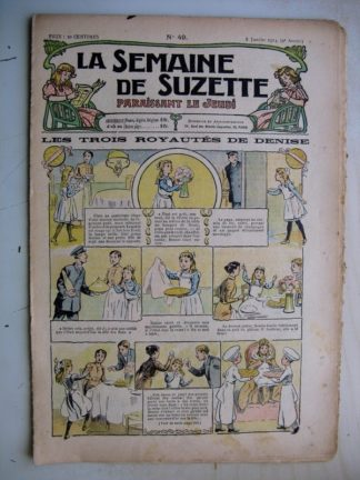 La Semaine de Suzette 9e année n°49 (1914) Les trois royautés de Denise - L'apostolat de Magdeleine