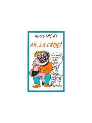 AH LA CRISE (WOLINSKI) presse pocket Albin Michel 1985