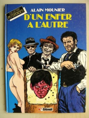 D'un enfer à l'autre – Alain Mounier Collection Astéroides (Glénat 1983) Edition Originale (EO)