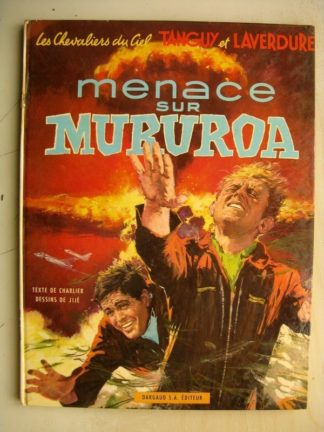 TANGUY ET LAVERDURE - Menace sur Mururoa - Edition Originale (EO) Dargaud 1969