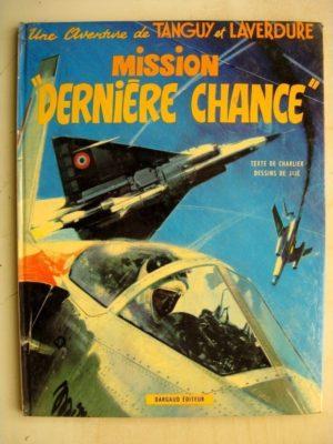 TANGUY ET LAVERDURE – Mission Dernière Chance – Edition Originale (EO) Dargaud 1972