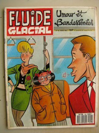 FLUIDE GLACIAL N°153 (mars 1989) Tha/Bigart - Edika - Tronchet - Goosens - Thiriet - Casoar/Igwal
