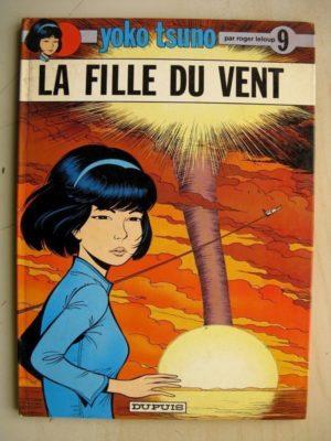 YOKO TSUNO TOME 9 – La Fille du Vent (Roger Leloup – Dupuis 1979) Edition Originale (EO)