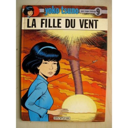 YOKO TSUNO TOME 9 - La Fille du Vent (Roger Leloup - Dupuis 1979) Edition Originale