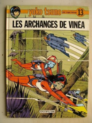 YOKO TSUNO TOME 13 – Les Archanges de Vinéa (Roger Leloup – Dupuis 1983) Edition Originale (EO)