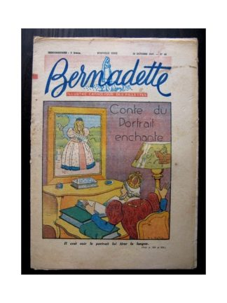 BERNADETTE n°45 (12 octobre 1947) CONTE DU PORTRAIT ENCHANTE (suite)
