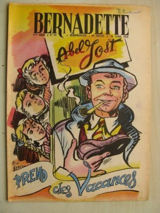 BERNADETTE N°95 (20 avril 1958) Abel Jost (Mixi-Bérel) Lilioute (Manon Iessel) La Valette (J. Janvier) Brigitte Fossey