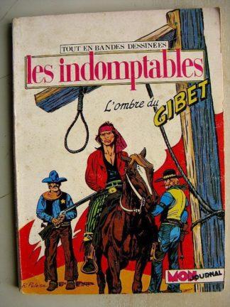 LES INDOMPTABLES N°1 - L'ombre du gibet (Renato Polese) Mon Journal 1980