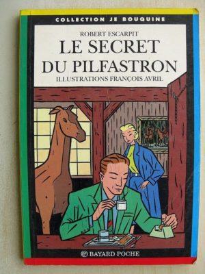 LE SECRET DU PILFASTRON (Robert Escarpit – François Avril) Bayard Poche 1991
