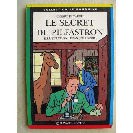 LE SECRET DU PILFASTRON (Robert Escarpit - François Avril) Bayard Poche 1991
