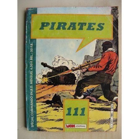 PIRATES n°111 Les partisans (portes de l'enfer) Killer Kane (mission en solo) Commando (Vancances en Hollande) MON JOURNAL 1986