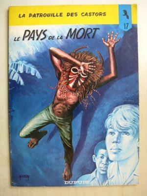 La Patrouille des castors – 17 – Le Pays de la mort – Mitacq – Jean Michel Charlier – Dupuis 1972 (EO)