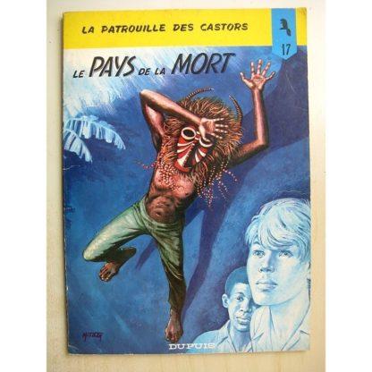 La Patrouille des castors - 17 - Le Pays de la mort - Mitacq - Jean Michel Charlier - Dupuis 1972 (EO)