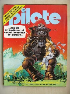 PILOTE N°28 BIS Science Fiction - Du fil et du fer (Bilal) Papa super star (Julio Ribera) Aral (Picoto)