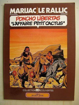 PONCHO LIBERTAS - L'AFFAIRE PETIT CACTUS (Marijac / Le Rallic) Glénat