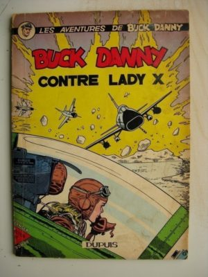 Buck Danny – 17 – Buck Danny contre Lady X (1958) Edition Originale Belge (EO)
