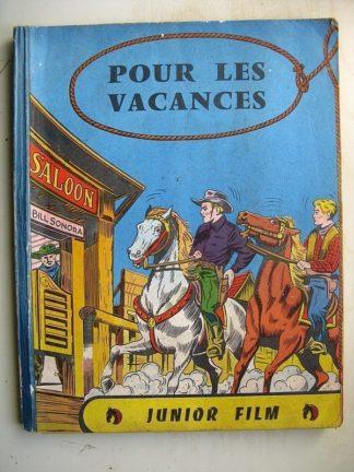Junior Film - Série les Grands Héros - Album Vacances - Editions des Remparts 1952