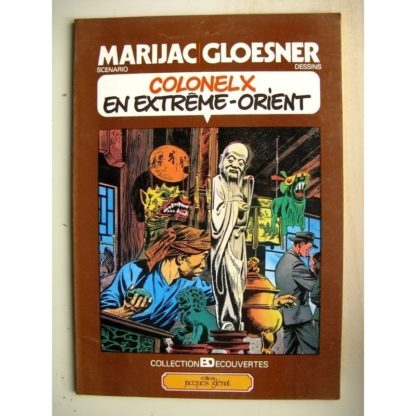 COLONEL X EN EXTREME-ORIENT (Marijac / Gloesner) Glénat