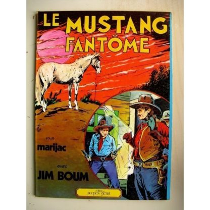 JIM BOUM - LE MUSTANG FANTOME (Marijac / Glénat)