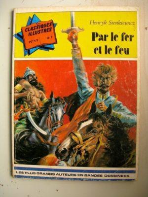 CLASSIQUES ILLUSTRES N°11 Par le fer et le feu Henryk Sienkiewicz – Editions Williams 1974 Edition Originale (EO)