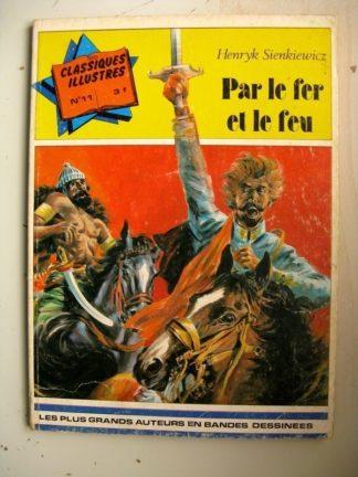 CLASSIQUES ILLUSTRES N°11 Par le fer et le feu Henryk Sienkiewicz - Editions Williams 1974 Edition Originale (EO)
