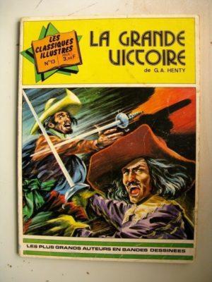 CLASSIQUES ILLUSTRES N°13 La Grande Victoire (1618-1648 la guerre de 30 ans) Editions Williams 1974 EO