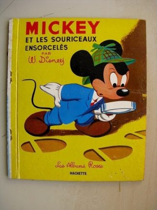 Mickey et les souriceaux ensorcelés (Walt Disney) Les Albums Roses - Hachette 1968