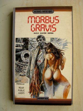 MORBUS GRAVIS - Paolo Eleuteri Serpieri (Pocket BD - Dargaud 1986)