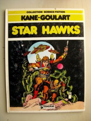 STAR HAWKS – KANE – GOULART – COLLECTION SCIENCE FICTION (DARGAUD 1980)