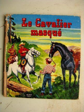 LE CAVALIER MASQUE ( FRAN STRIKER - JOSEPH DREANY) COLLECTION RODEO - EDITIONS DE L'ATLANTIQUE 1954