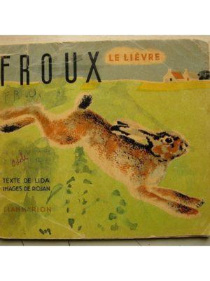 FROUX LE LIEVRE (LIDA – ROJAN) ALBUM DU PERE CASTOR – FLAMMARION 1942
