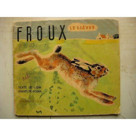 FROUX LE LIEVRE (LIDA - ROJANKOVSKY) ALBUM DU PERE CASTOR - FLAMMARION 1942