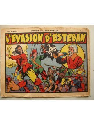 COLLECTION LES BELLES AVENTURES - LE CORSAIRE DE LA MORT - L'EVASION D'ESTEBAN (Giffey) Editions Mondiales 1947