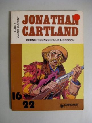 JONATHAN CARTLAND - DERNIER CONVOI POUR L'OREGON (HARLE - BLANC DUMONT) 16/22 DARGAUD