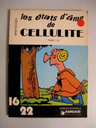 LES ETATS D'AME DE CELLULITE TOME 1 2E PARTIE (BRETECHER) 16/22 DARGAUD