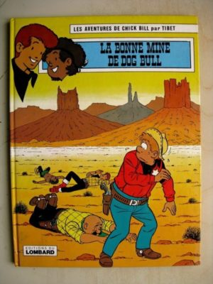 CHICK BILL - LE BONNE MINE DE DOG BULL - TIBET - GOSCINNY - LOMBARD 1981 EDITION ORIGINALE (EO)