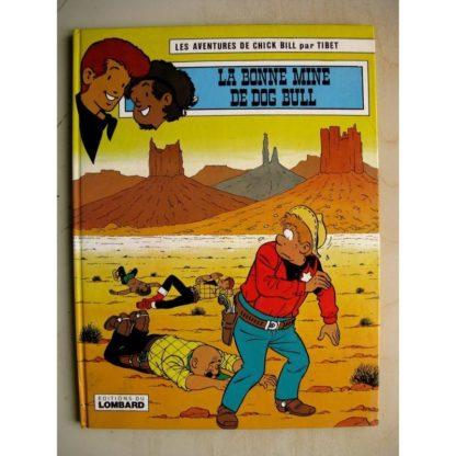 CHICK BILL - LE BONNE MINE DE DOG BULL - TIBET - GOSCINNY - LOMBARD 1981 EDITION ORIGINALE (EO)