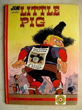JIM (L'ASTUCIEUX) CONTRE LITTLE PIG - PIERRE CHERI - FLEURUS 1963 EO