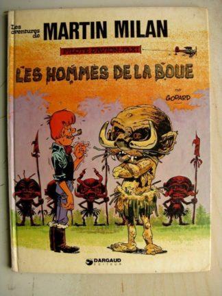 MARTIN MILAN - LES HOMMES DE LA BOUE - GODARD - DARGAUD 1975 EO