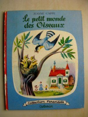 LE PETIT MONDE DES OISEAUX - Jeanne CAPPE - Alexandre NOSKOFF - COLLECTION FARANDOLE - CASTERMAN 1953