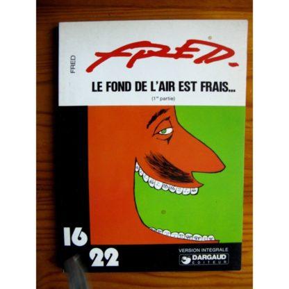 LE FOND DE L'AIR EST FRAIS (1ère partie) FRED - 16/22 DARGAUD 1978 EO