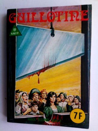 BD SERIE BLEUE N°69 Guillotine - ELVIFRANCE 1981