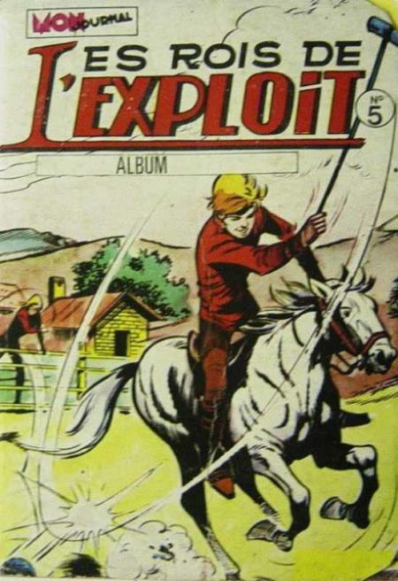 LES ROIS DE L'EXPLOIT - ALBUM 5 (N°13-14-15) Mon Journal 1978