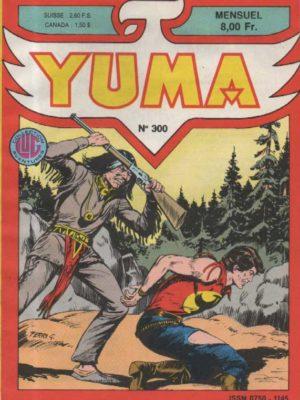 YUMA (1e Série) N°300 ZAGOR – Opération Fort Résolution – LUG 1987